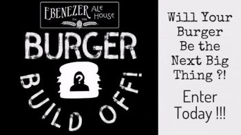 Ebenezer Ale House Burger Build Off